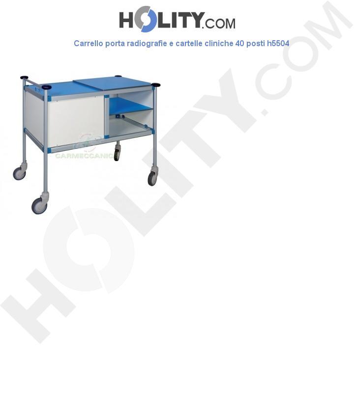 Carrello porta radiografie e cartelle cliniche 40 posti h5504