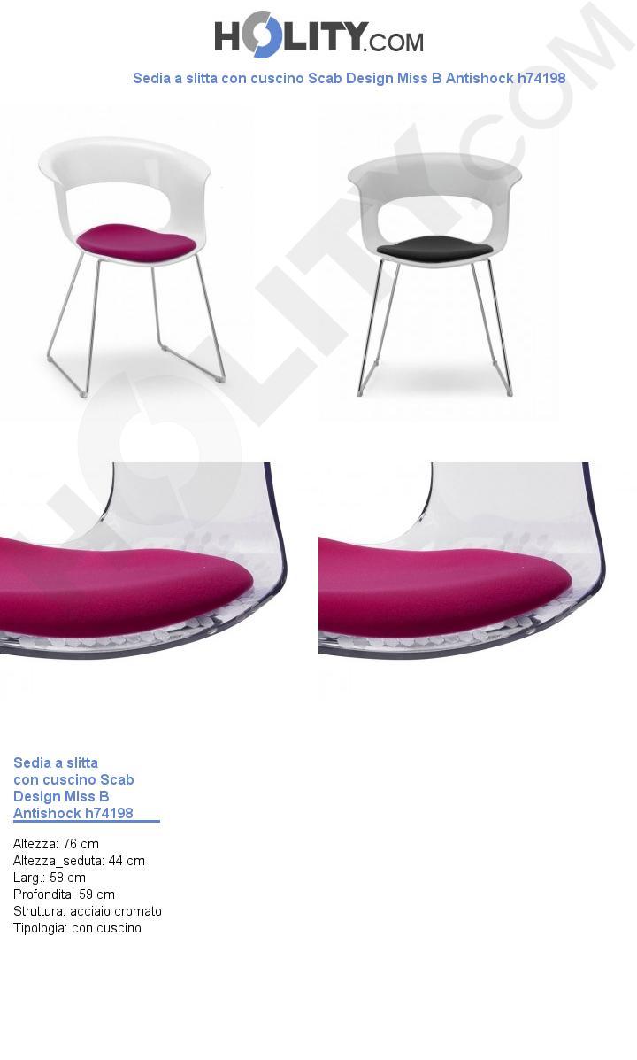 Sedia a slitta con cuscino Scab Design Miss B Antishock h74198