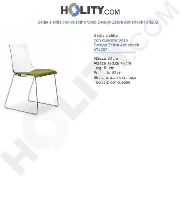 Sedia a slitta con cuscino Scab Design Zebra Antishock h74202